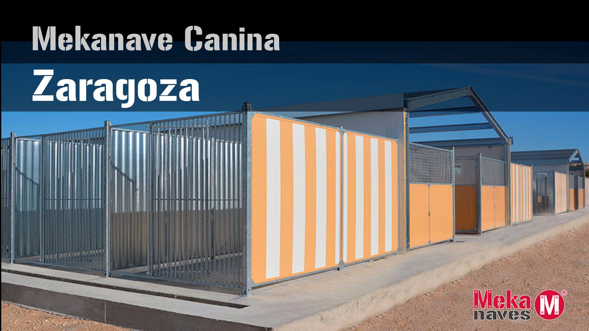 Naves caninas en Zaragoza, Centro Municipal de Protección Animal. Mekanaves